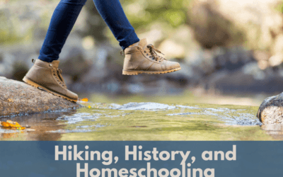 Hiking, History, and Homeschooling