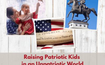 Raising Patriotic Kids in an Unpatriotic World