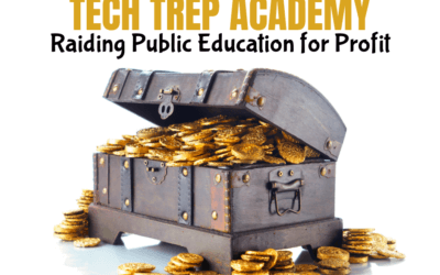 Tech Trep Academy: Raiding Public Education for Profit