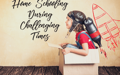 Home Schooling During Challenging Times
