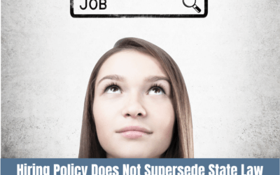 Hiring Policy Does Not Supersede State Law